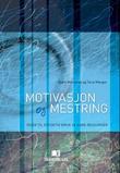 """""""Motivasjon og mestring veier til effektiv bruk av egne ressurser"""" av Bjørn Wormnes"""