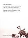 """""""Om trær som vokser seg skakke i trange skyggefulle hager, men som likevel (eller nettopp derfor) gjør inntrykk og som man husker livet ut - dikt og meditasjoner"""" av Rune Christiansen"""