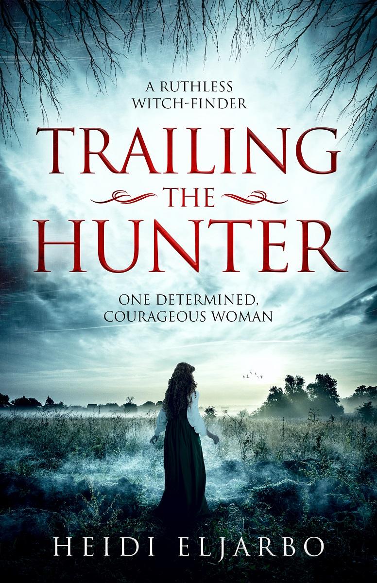 """Trailing the Hunter - A Novel of Misconception, Truth, and Love"" av Heidi Eljarbo"