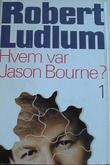 """""""Hvem var Jason Bourne? 1"""" av Robert Ludlum"""