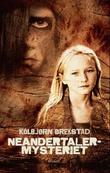 """Neandertalermysteriet - roman"" av Kolbjørn Brekstad"