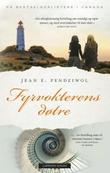 """""""Fyrvokterens døtre"""" av Jean E. Pendziwol"""