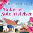 """""""Bakeriet Søte fristelser"""" av Mette Barfelt"""