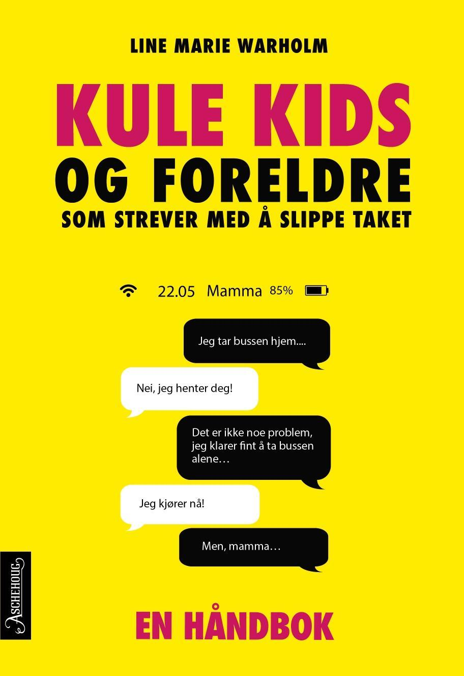 """""""Kule kids - og foreldre som strever med å slippe taket"""" av Line Marie Warholm"""
