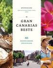 """""""Gran Canarias beste - 66 håndplukkede opplevelser"""" av Øystein Eide"""