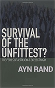 """""""Survival of the Unfittest? - The Perils of Altruism & Collectivism"""" av Ayn Rand"""