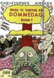 """""""Mens vi venter på dommedag - bind I"""" av Christopher Nielsen"""