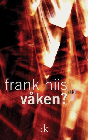"""""""Våken? - dikt"""" av Frank Hiis"""