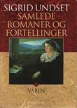 """""""Samlede romaner og fortellinger. Bd. 3 - våren"""" av Sigrid Undset"""