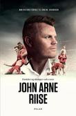 """""""Fordeler og ulemper ved å være John Arne Riise en biografi"""" av John Arne Riise"""