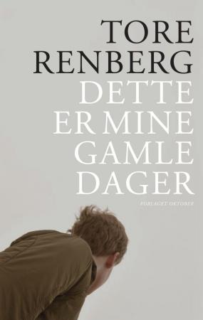 """""""Dette er mine gamle dager - roman"""" av Tore Renberg"""