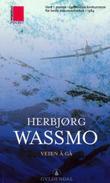 """""""Veien å gå - dokumentarroman"""" av Herbjørg Wassmo"""