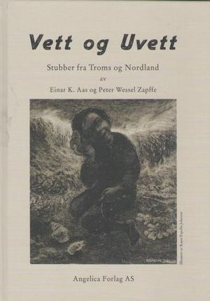 """""""Vett og uvett - Stubber fra Troms og Nordland"""" av Einar K. Aas"""