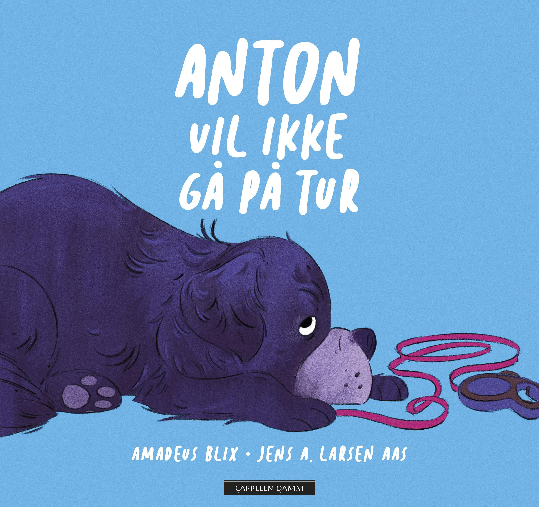 """""""Anton vil ikke gå på tur"""" av Amadeus Blix"""