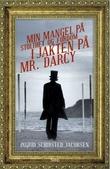 """""""Min mangel på stolthet og fordom i jakten på Mr. Darcy"""" av Ingrid Schibsted Jacobsen"""