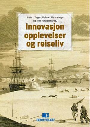 """""""Innovasjon, opplevelser og reiseliv"""" av Håvard Teigen"""