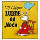 """""""Ludde og noen ; Ludde og den gule vognen ; Ludde og alle dyrene"""" av Ulf Löfgren"""
