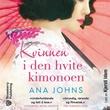 """""""Kvinnen i den hvite kimonoen"""" av Ana Johns"""