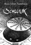 """""""Schluuk"""" av Rune Johan Andersson"""
