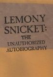 """Lemony Snicket - the unauthorized autobiography"" av Lemony Snicket"