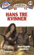 """""""Hans tre kvinner"""" av Rune Angell-Jacobsen"""