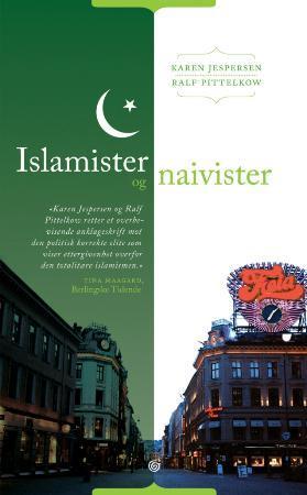 """""""Islamister og naivister - et anklageskrift"""" av Karen Jespersen"""
