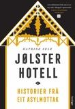 """""""Jølster hotell - historier frå eit asylmottak"""" av Katrine Sele"""