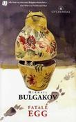 """""""Fatale egg"""" av Mikhail Bulgakov"""