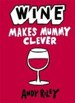 """Wine makes mummy clever"" av Andy Riley"