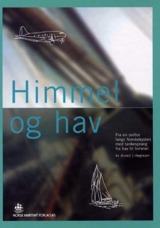 """""""Himmel og hav - fra en seiltur langs norskekysten med tankesprang fra hav til himmel"""" av Anved Lillegraven"""