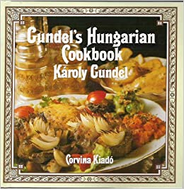 """Gundel's Hungarian Cookbook"" av Kiadó Corvina"