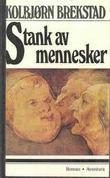 """""""Stank av mennesker"""" av Kolbjørn Brekstad"""
