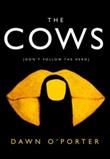 """""""The cows"""" av Dawn O'Porter"""