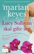 """""""Lucy Sullivan skal gifte seg"""" av Marian Keyes"""