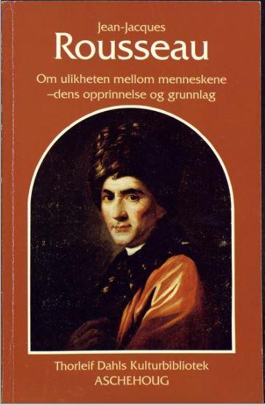 """""""Om ulikheten mellom menneskene, dens opprinnelse og grunnlag"""" av Jean-Jacques Rousseau"""