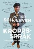 """""""Kroppsspråk - forstå det som ikke blir sagt"""" av Petter Wilhelm Blichfeldt Schjerven"""