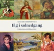 """""""Elg i solnedgang et kulturhistorisk blikk på bilder"""" av Arne Lie Christensen"""