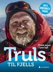 """Truls til fjells - tjukk mann i tynn luft"" av Truls Svendsen"