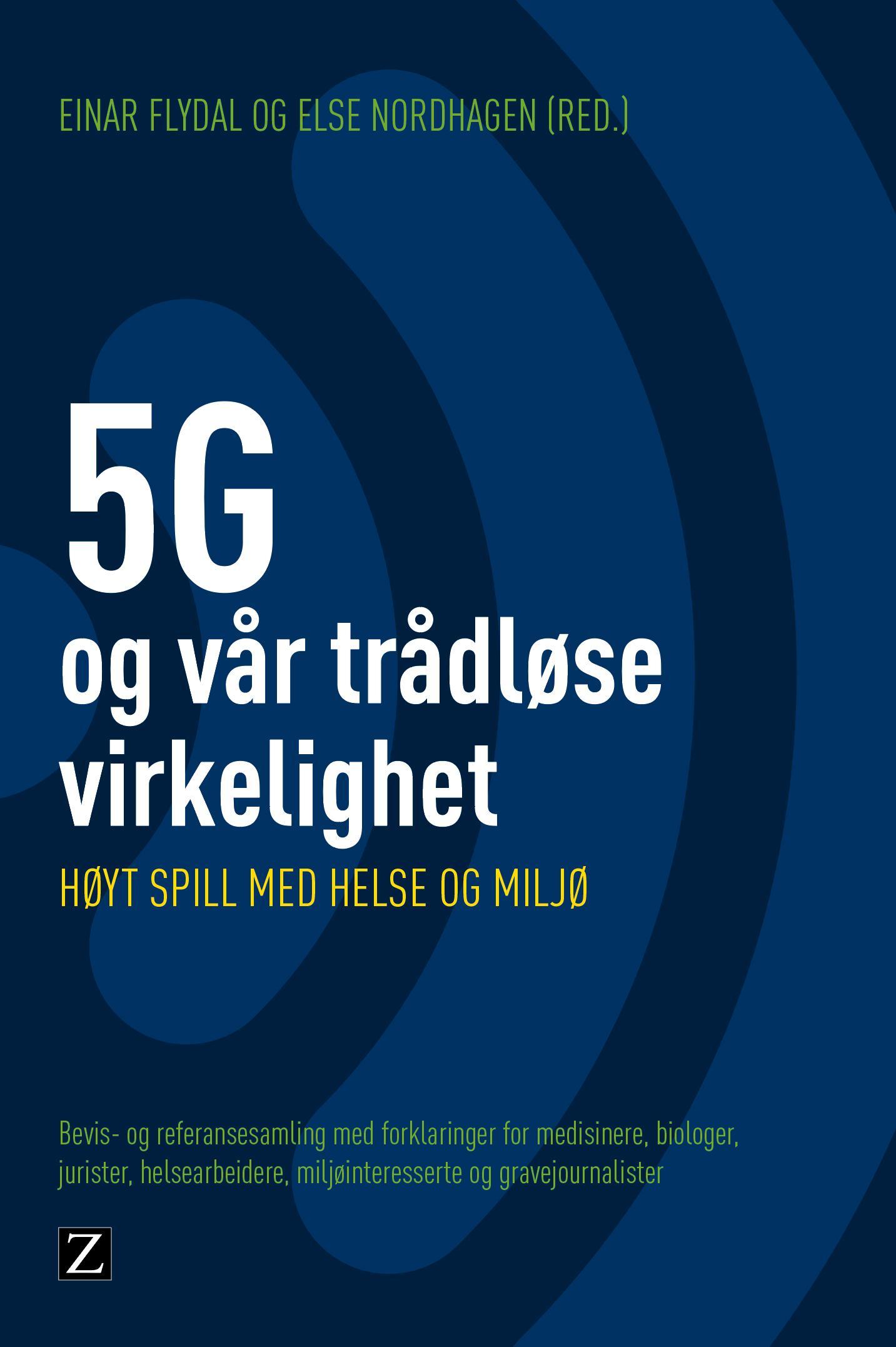 """""""5G - og vår trådløse virkelighet - høyt spill med helse og miljø"""" av Einar Flydal"""