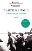 """Drøm om de levende - roman"" av Gaute Heivoll"