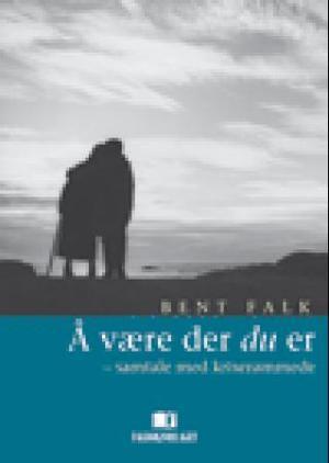 """""""Å være der du er - samtale med kriserammede"""" av Bent Falk"""