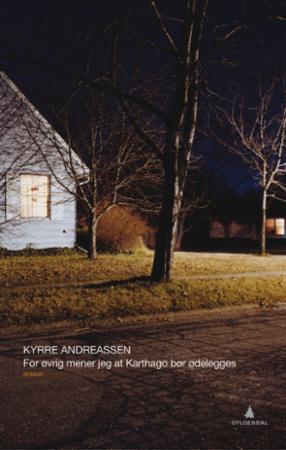 """""""For øvrig mener jeg at Karthago bør ødelegges - roman"""" av Kyrre Andreassen"""
