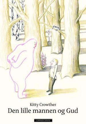"""""""Den lille mannen og Gud"""" av Kitty Crowther"""