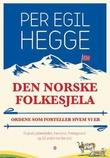 """""""Den norske folkesjela - ordene som forteller hvem vi er"""" av Per Egil Hegge"""