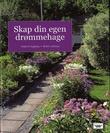 """""""Skap din egen drømmehage"""" av Anders R. Dagsberg"""