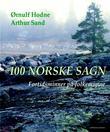 """""""100 norske sagn - fortidsminner på folkemunne"""" av Ørnulf Hodne"""
