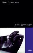 """""""Gode gjerninger"""" av Mari Osmundsen"""