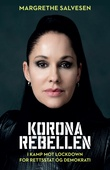 """""""Koronarebellen - i kamp mot lockdown - for rettsstat og demokrati"""" av Margrethe Salvesen"""