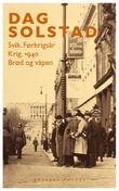 """""""Svik ; Krig : 1940 ; Brød og våpen - førkrigsår"""" av Dag Solstad"""