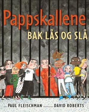 """""""Pappskallene bak lås og slå"""" av Paul Fleischman"""